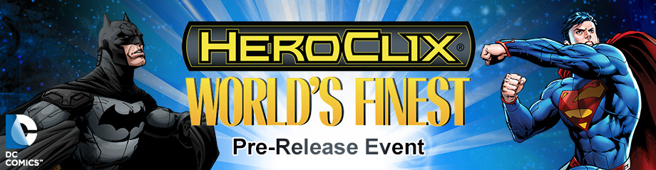DC HeroClix: World's Finest Pre-Release